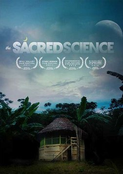 The Sacred Science - Ancient Amazon Healing Practices