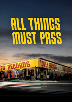 All Things Must Pass - The Rise and Fall of Tower Records