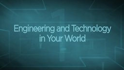 Engineering and Technology in Your World