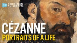 Exhibition on Screen: Cezanne, A Portrait of Life